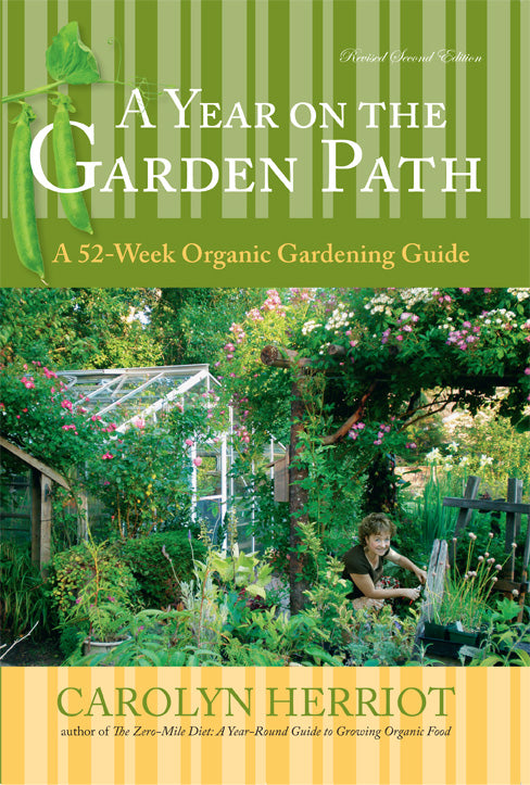 A Year on the Garden Path : A 52-Week Organic Gardening Guide, Revised Second Edition