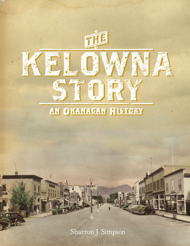 The Kelowna Story : An Okanagan History