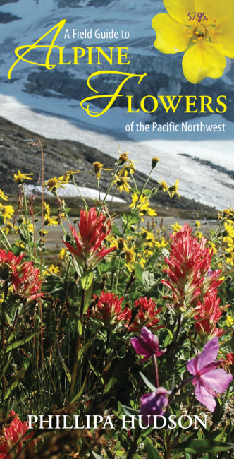 A Field Guide to Alpine Flowers of the Pacific Northwest