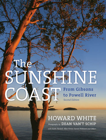 The Sunshine Coast : From Gibsons to Powell River, 2nd Edition
