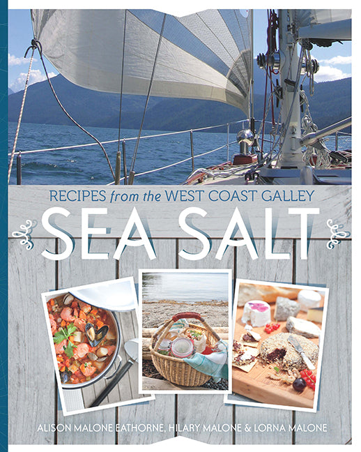 Sea Salt : Recipes from the West Coast Galley