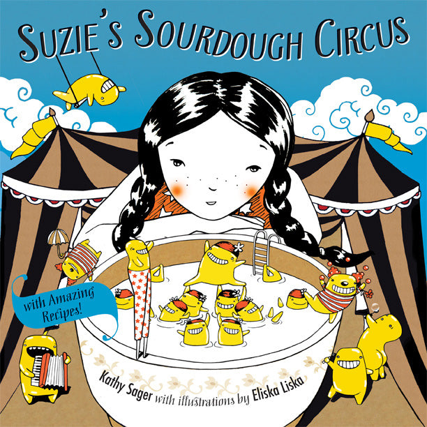Suzie's Sourdough Circus : with Amazing Recipes!