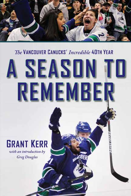 A Season to Remember : The Vancouver Canucks' Incredible 40th Year