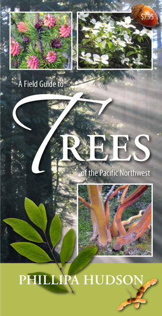 A Field Guide to Trees of the Pacific Northwest