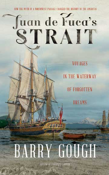Juan de Fuca's Strait : Voyages in the Waterway of Forgotten Dreams