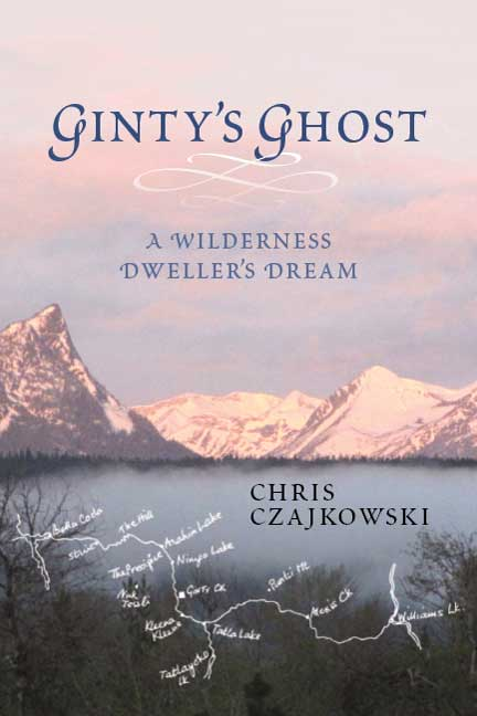 Ginty's Ghost : A Wilderness Dweller's Dream