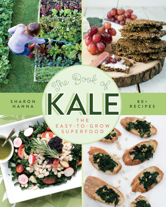 The Book of Kale : The Easy-to-Grow Superfood, 80+ Recipes