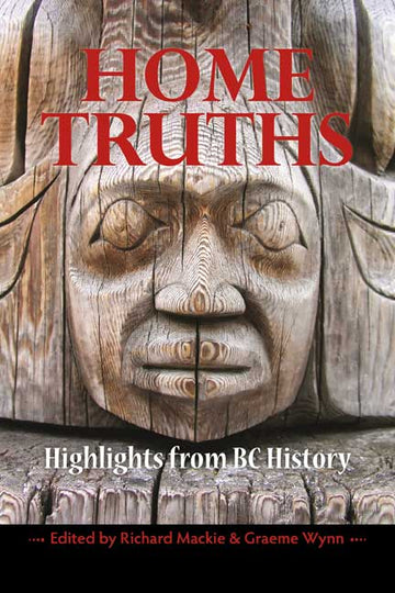 Home Truths : Highlights from BC History