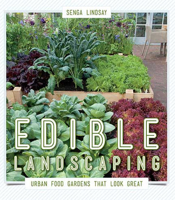 Edible Landscaping : Urban Food Gardens That Look Great