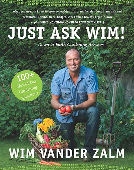 Just Ask Wim! : Down-to-Earth Gardening Answers