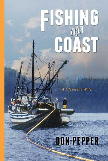 Fishing the Coast : A Life on the Water