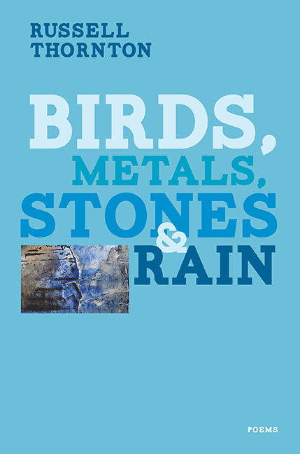 Birds, Metals, Stones and Rain