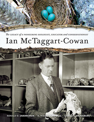 Ian McTaggart-Cowan : The Legacy of a Pioneering Biologist, Educator and Conservationist