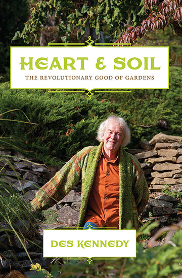 Heart & Soil : The Revolutionary Good of Gardens
