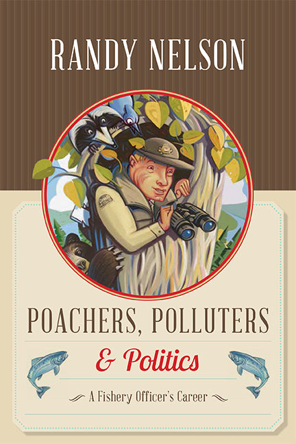 Poachers, Polluters and Politics : A Fishery Officer's Career