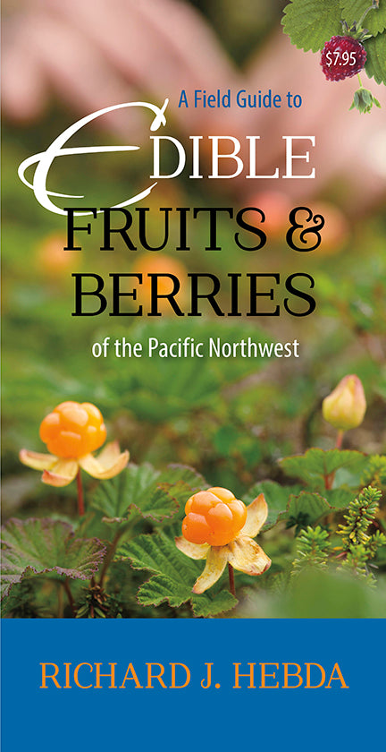 A Field Guide to Edible Fruits and Berries of the Pacific Northwest