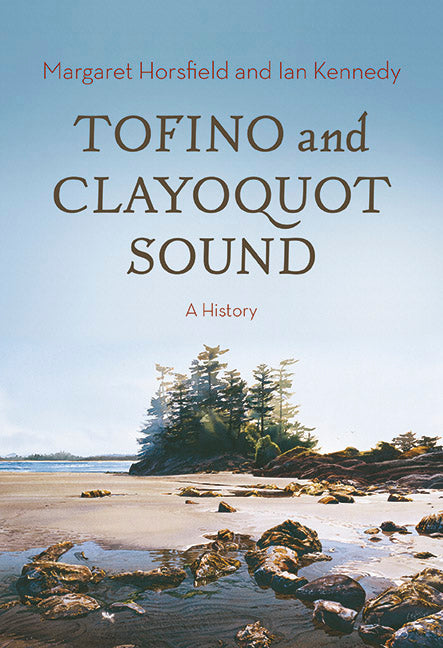 Tofino and Clayoquot Sound : A History