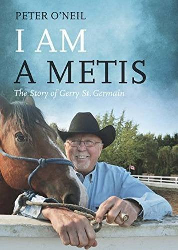 I Am a Metis : The Story of Gerry St. Germain