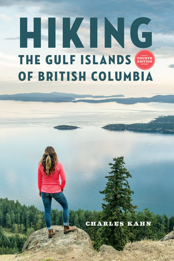 Hiking the Gulf Islands of British Columbia : 4th Edition