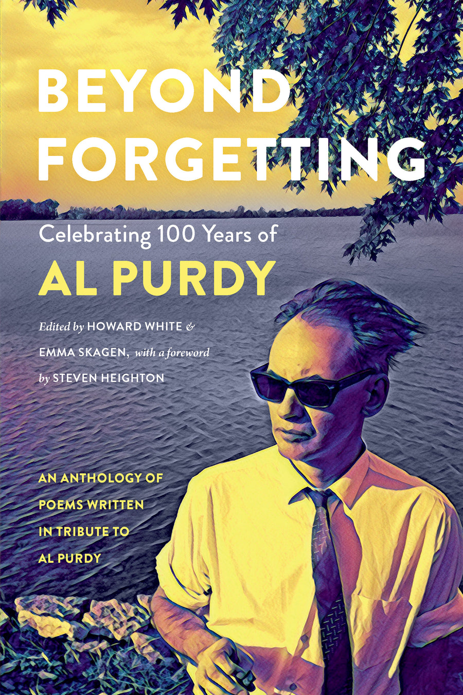Beyond Forgetting : Celebrating 100 Years of Al Purdy