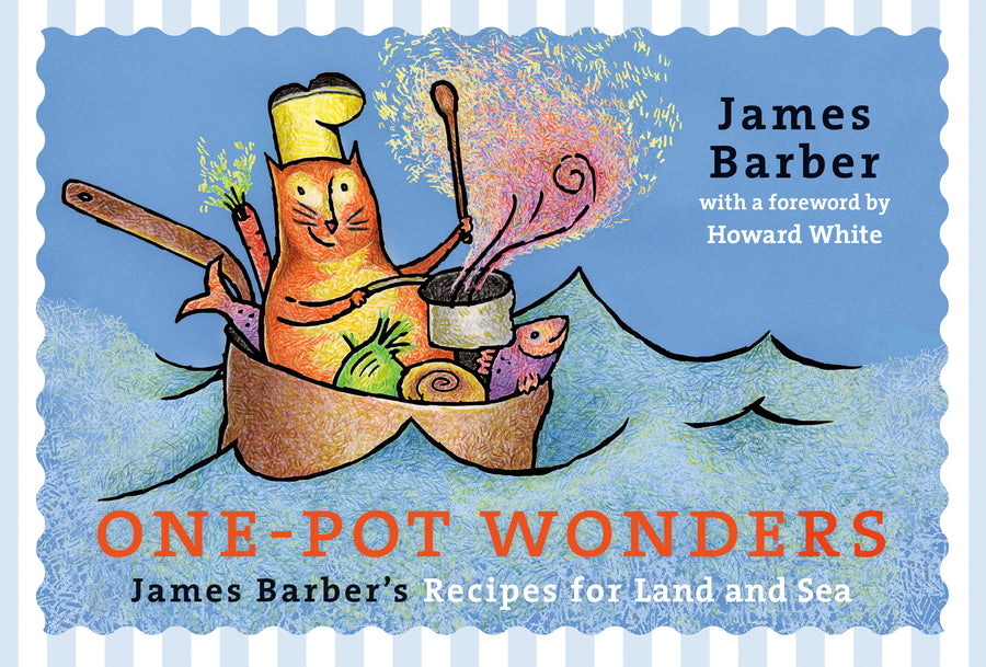 One-Pot Wonders : James Barber's Recipes for Land and Sea