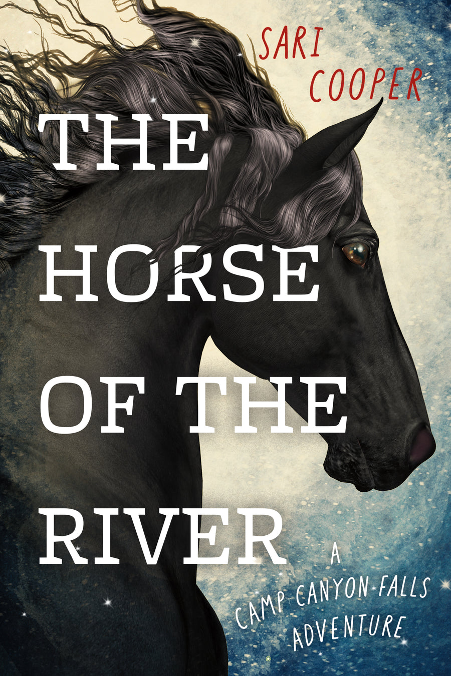 The Horse of the River : A Camp Canyon Falls Adventure