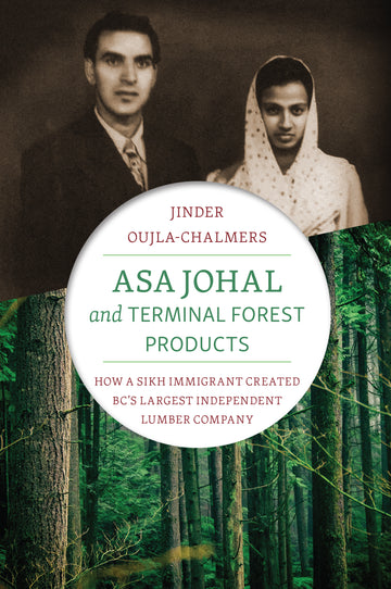 Asa Johal and Terminal Forest Products : How a Sikh Immigrant Created BC's Largest Independent Lumber Company