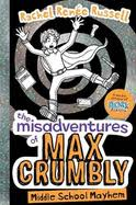 The Misadventures of Max Crumbly, Middle School Mayhem