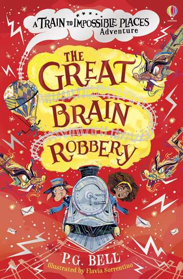 The Great Brain Robbery: Train to Impossible Places book 2