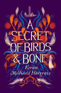 A Secret of Birds & Bone (signed copy)
