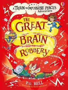 The Great Brain Robbery (A Train to Impossible Places book 2)