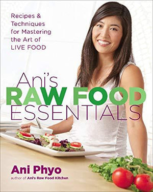 Ani's Raw Food Essentials by Ani Phyo - Natural Zing