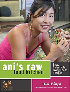 Ani's Raw Food Kitchen by Ani Phyo - Natural Zing