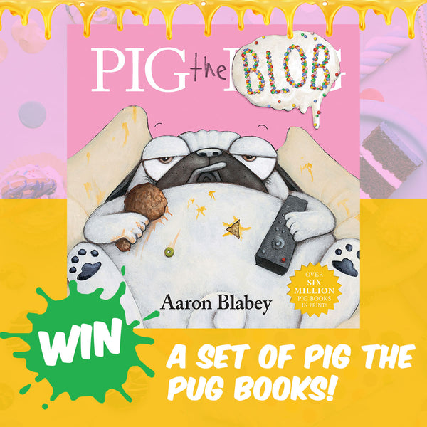 WIN A SET OF PIG THE PUG PICTURE BOOKS
