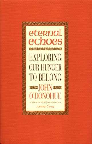 Eternal Echoes: Exploring Our Yearning to Belong
