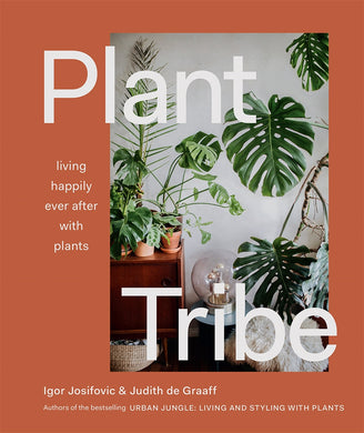 Plant Tribe-Living Happily Ever After with Plants