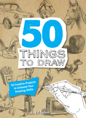 50 Things to Draw-50 Creative Projects to Unleash your Drawing Skills