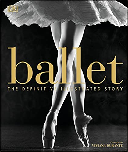 Ballet-The Definitive Illustrated Story