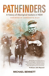Pathfinders-A history of Aboriginal trackers in NSW
