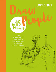 Draw People in 15 Minutes-Amaze your friends with your drawing skills