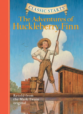 Classic Starts®: The Adventures of Huckleberry Finn-Retold from the Mark Twain Original