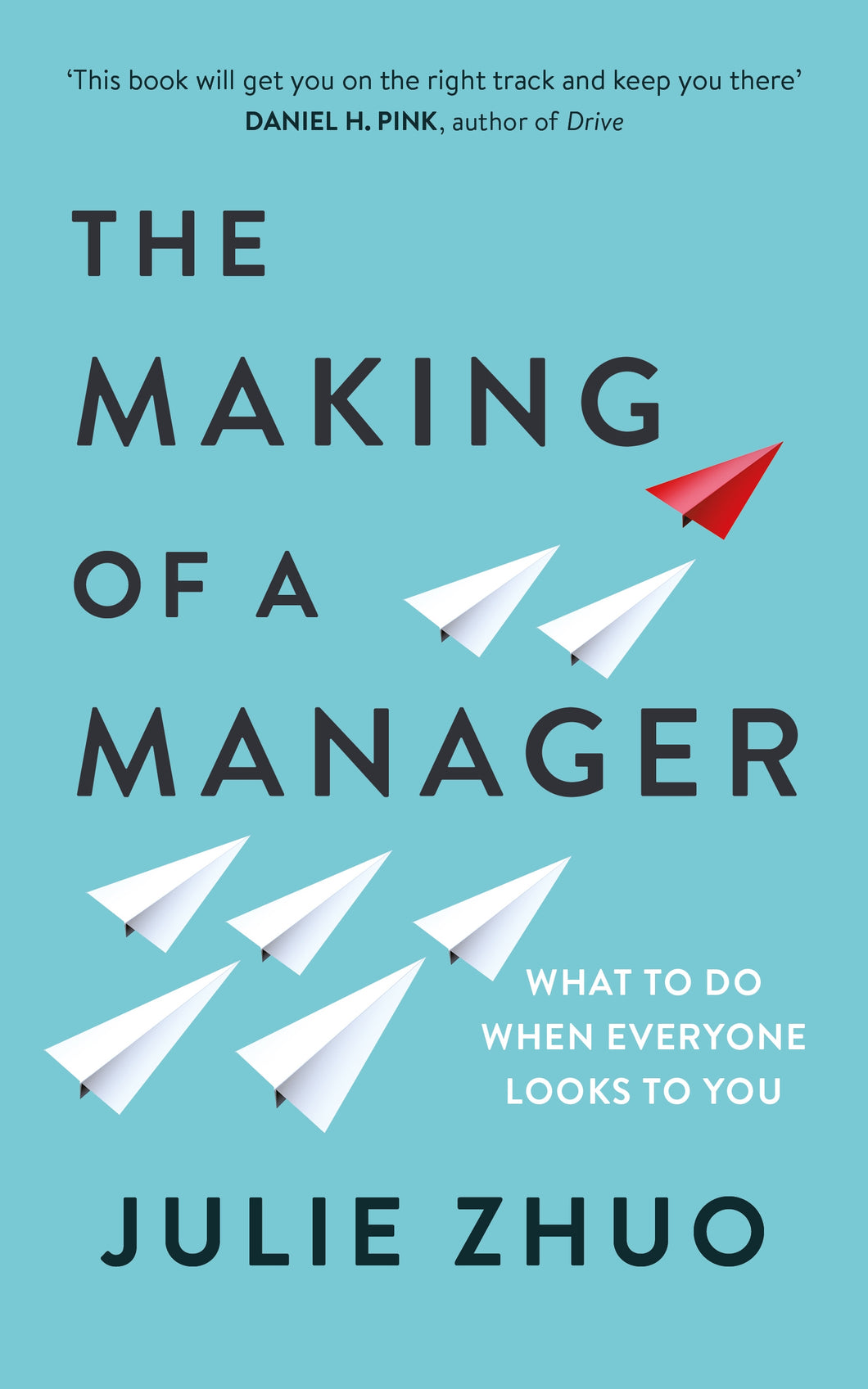 The  Making of a Manager -What to Do When Everyone Looks to You