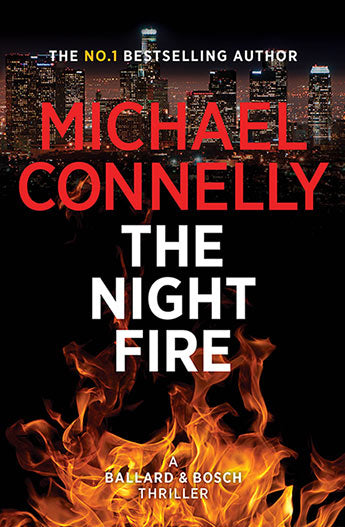 Night Fire -A Ballard and Bosch Thriller