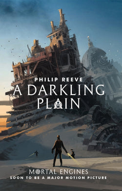 Mortal Engines #4: A Darkling Plain