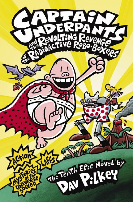 Captain Underpants #10: Captain Underpants and the Revenge of the Radioactive Robo-Boxers