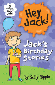 Jackâ´s Birthday Stories-Three favourites from Hey Jack!