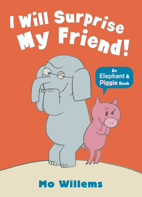 An Elephant & Piggie Book: I Will Surprise My Friend!