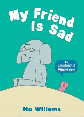 An Elephant & Piggie Book: My Friend Is Sad