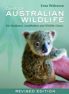 Care of Australian Wildlife-For Gardeners, Landholders and Wildlife Carers