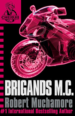 CHERUB: Brigands M.C.-Book 11